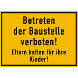 schild betreten der baustelle verboten eltern haften f r ihre kinder 25x35cm pvc ebay. Black Bedroom Furniture Sets. Home Design Ideas
